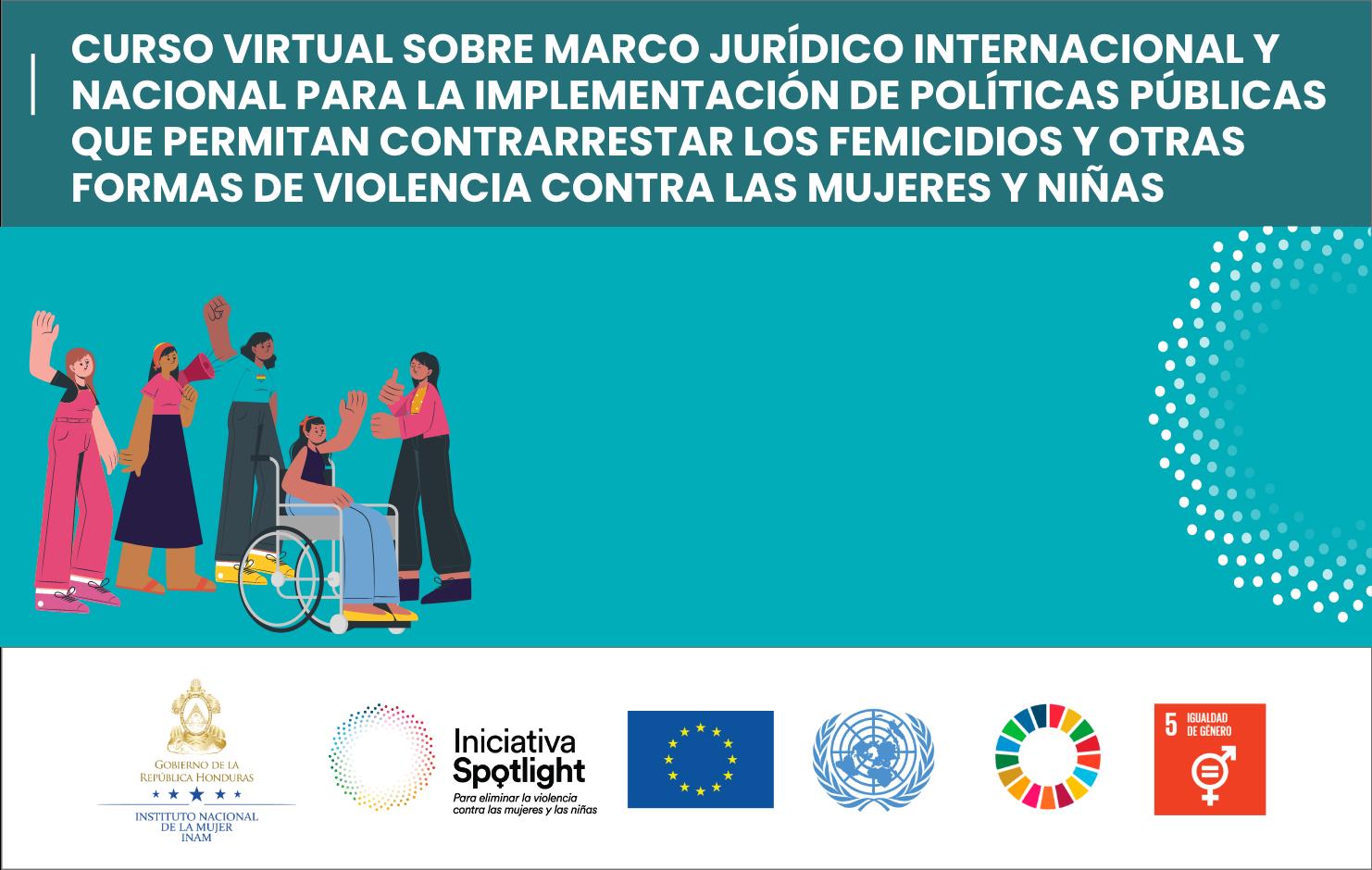 Marco jurídico internacional y nacional para la implementación de políticas que permitan contrarrestar los femicidios y otras formas de violencia contra las mujeres y niñas (funcionarios y funcionarias)